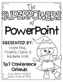 The Superpowers of PowerPoint {Session TW02 & TT02}