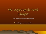 The Surface of the Earth Changes PowerPoint