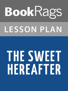 The Sweet Hereafter Lesson Plans