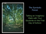 The Symbolic Forest:  An Imaginary Walk with Your Students