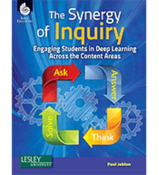 The Synergy of Inquiry: Engaging Students in Deep Learning Across the Content...