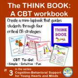 The THINK BOOK: An interactive CBT workbook / lapbook