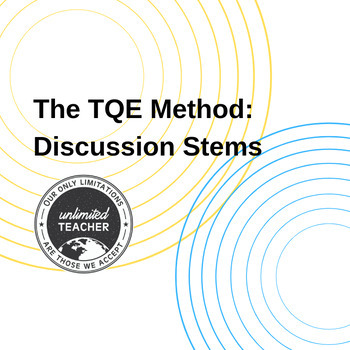 The TQE Method: Discussion Stems