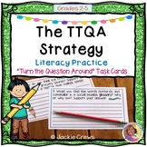 The TTQA  Strategy: Literacy Practice; Turn the Question Around Task Cards