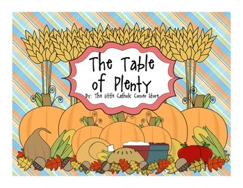 The Table of Plenty: A Plentiful Packet of Thanksgiving Activities