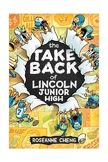 The Take Back of Lincoln Junior High- Full Middle Grade Ma