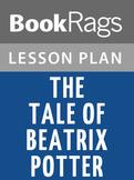 The Tale of Beatrix Potter Lesson Plans