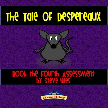 The Tale of Despereaux: Book the Fourth Assessment