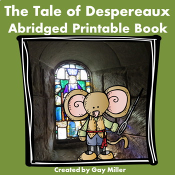 The Tale of Despereaux Abridged Novel Study: vocabulary, comprehension, writing