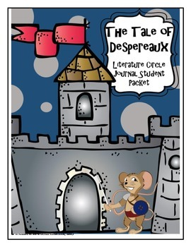 The Tale of Despereaux Literature Circle Journal Student Packet