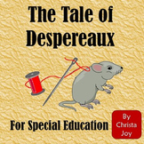 The Tale of Despereaux Novel Study for Special Education