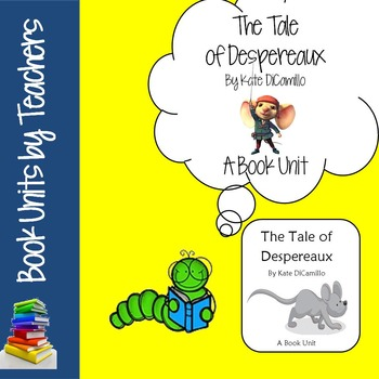 The Tale of Despereaux Book Unit by Kate DiCamillo