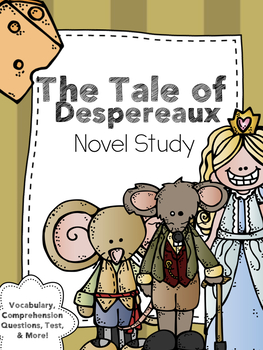 The Tale of Despereaux by Kate DiCamillo Novel Study