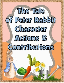 The Tale of Peter Rabbit Character Actions and Contributions Graphic Organizer