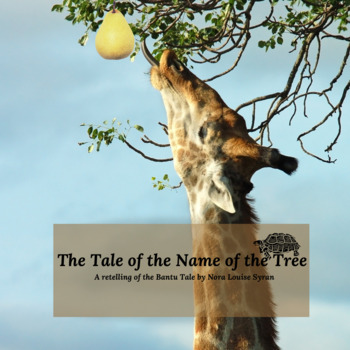 Drama Play Script: The Tale of the Name of the Tree (Bantu Myth)