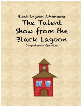 The Talent Show From the Black Lagoon comprehension questions