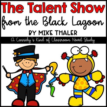 The Talent Show from the Black Lagoon Novel Study and Activities