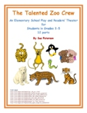"An Elementary School Play and Readers' Theater ""The Talented Zoo Crew"""
