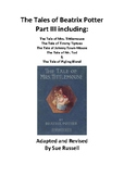 The Tales of Beatrix Potter adapted and revised, Part Three, Tales 11 - 15