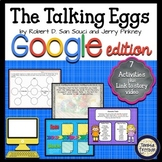 The Talking Eggs ~ Google Apps Edition