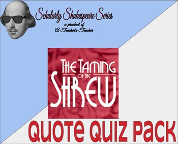 The Taming of the Shrew Quote Quiz Pack w/ Differentiation - Acts 1-3