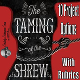 The Taming of the Shrew - Ten Project Options with Rubrics