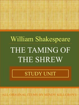 The Taming of the Shrew by William Shakespeare: Complete Study Unit: Editable!