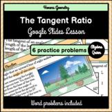The Tangent Ratio Google Slides Lesson Trigonometric Ratios