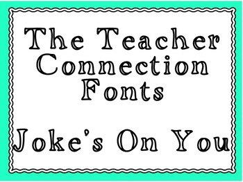 The Teacher Connection Font Joke's On You