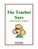 The Teacher Says (verbs ending in -ed game)
