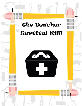 The Teacher Survival Kit: Printables, Charts, Advice, and More!