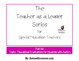The Teacher as a Leader Series (Part 10: Educational Implications - Autism)