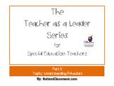 The Teacher as a Leader Series for Special Ed. (Part 5: Understanding Behaviors)