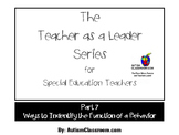 The Teacher as a Leader Series (Part 7: Identifying the Function of a Behavior)