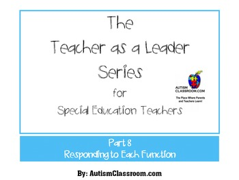 The Teacher as a Leader Series (Part 8: Responding to Each Function of Behavior)