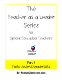 The Teacher as a Leader Series for Special Ed. (Part 3: Au