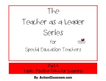 The Teacher as a Leader Series for Special Ed. (Part 4: Behavior Supports)