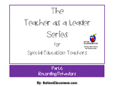 The Teacher as a Leader Series for Special Ed. (Part 6 Recording Behaviors)