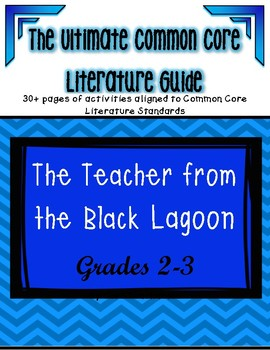 The Teacher from the Black Lagoon: ULTIMATE Common Core Literature Unit