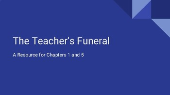 The Teacher's Funeral Chapters 1 and 5 Resource