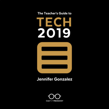 The Teacher's Guide to Tech 2019