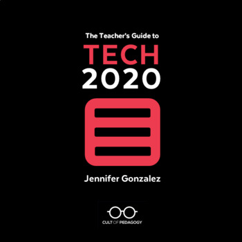 The Teacher's Guide to Tech 2020