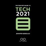 The Teacher's Guide to Tech 2021