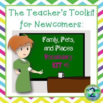 The Teacher's Toolkit for Newcomer English Language Learners- Vocabulary Kit 5