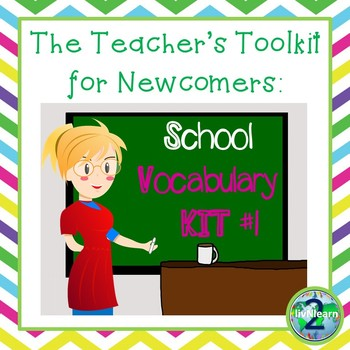 The Teacher's Toolkit for Newcomer English Language Learners- Vocabulary Kit 1