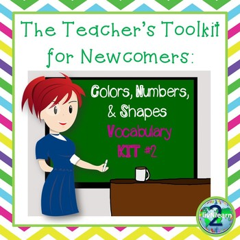 The Teacher's Toolkit for Newcomer English Language Learners: Vocabulary Kit 2