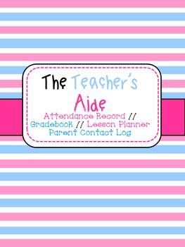 The Teacher's Aide - Printable Teacher Organizer