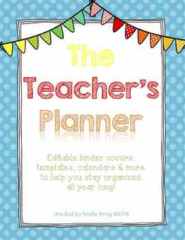 The Teacher's Planner: Binders & More to Organize Your Year