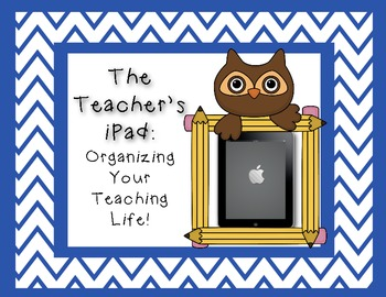 The Teacher's iPad: Organizing Your Teaching Life