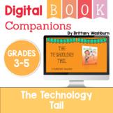 The Technology Tail Digital Book Companion - Grades 3-5